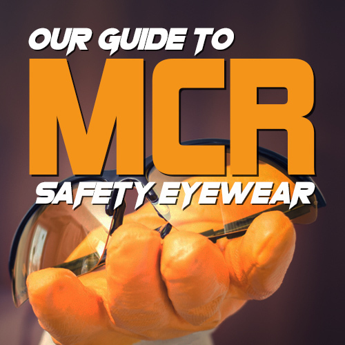 Our Guide to MCR Safety Eyewear